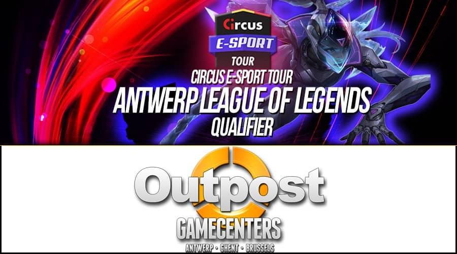 Circus Esport Tour LoL Q2 - Outpost Anvers