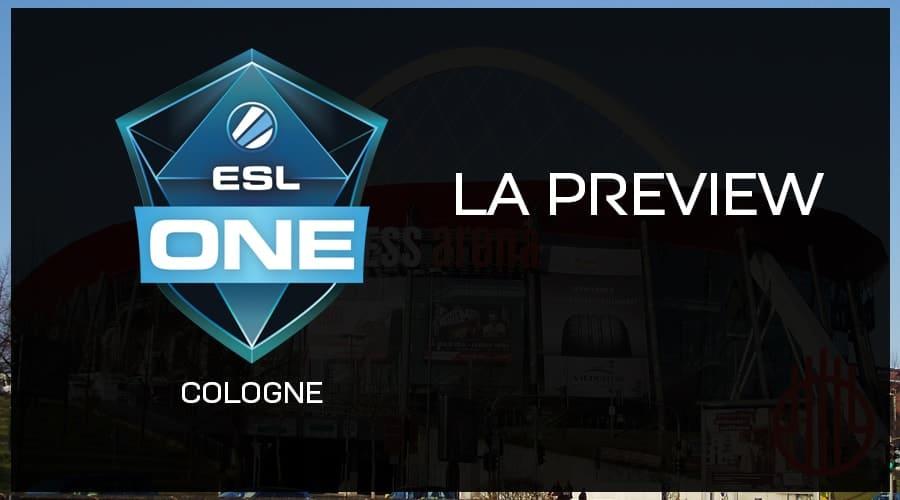 ESL One Cologne 2018 - La preview