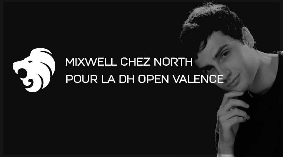 Mixwell chez North pour la DreamHack Open Valencia