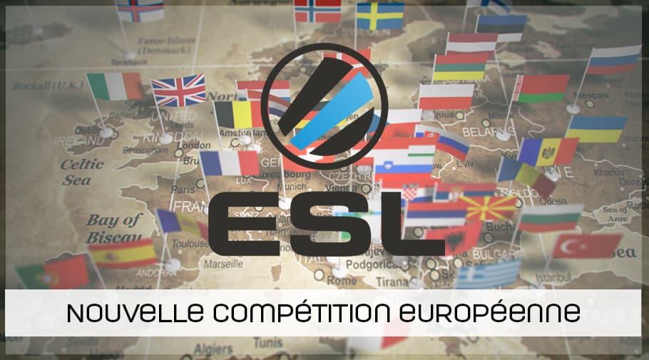 Compétition ESL Europe - ESL Pro European Championship