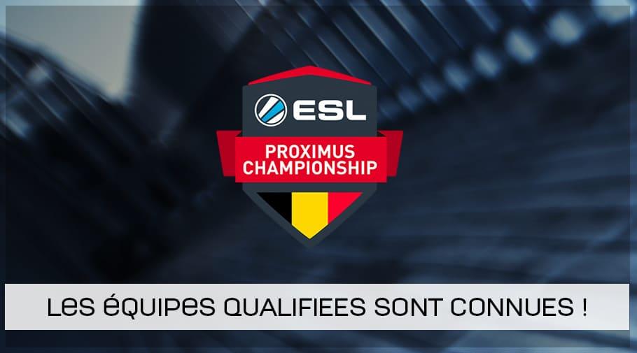 ESL Proximus - les équipes qualifiées CSGO
