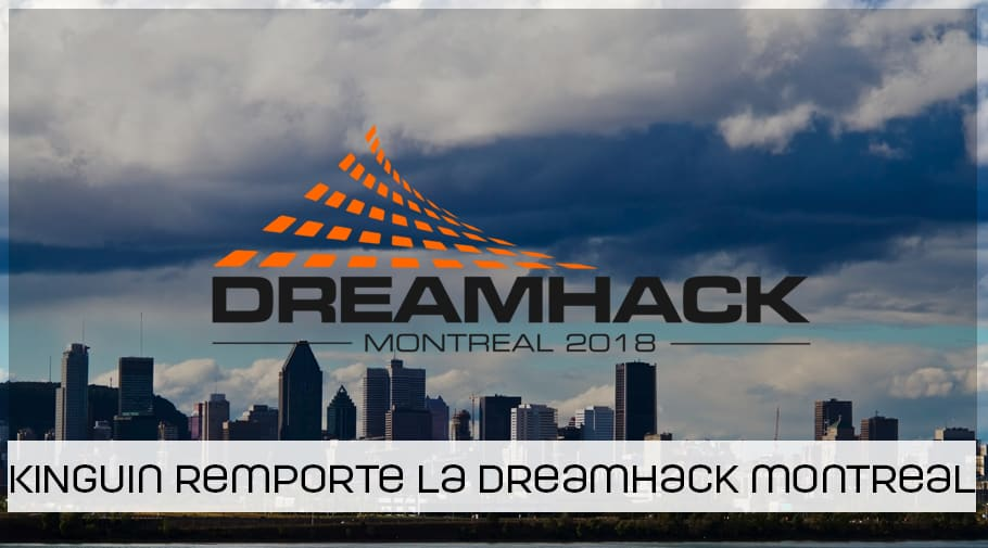 Kinguin remporte la DreamHack Open Montreal 2018