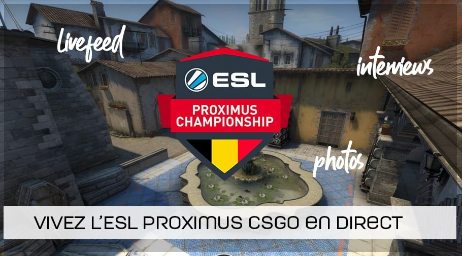 ESL Proximus CSGO en direct