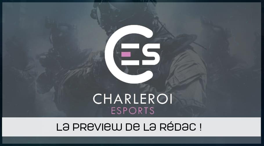 Preview de la rédac - Charleroi esports