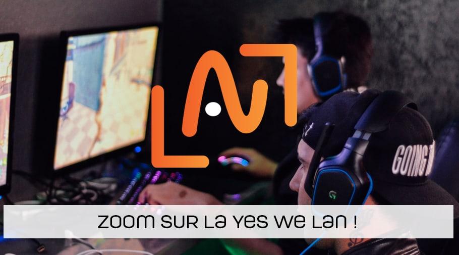 Zoom sur la Yes We Lan - LAN à Louvain La Neuve