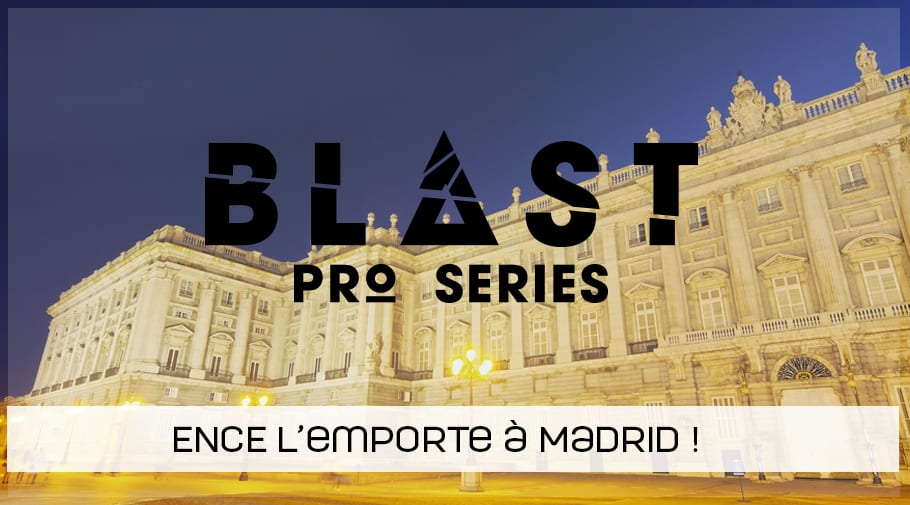 ENCE remporte la Blast Pro Series Madrid