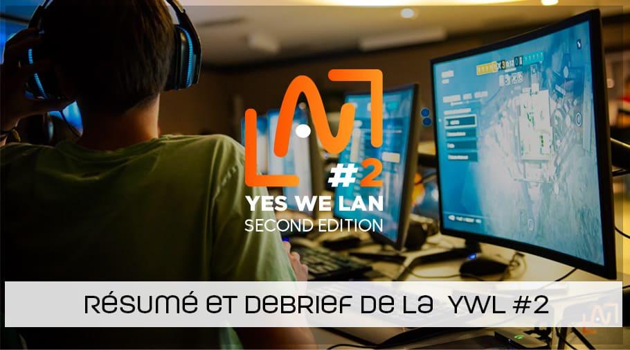 Résumé et debriefing de la Yes We Lan 2