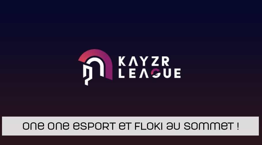 One One esport et Floki remporte la Kayzr League