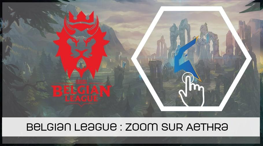 LoL Belgian League - Zoom sur Aethra