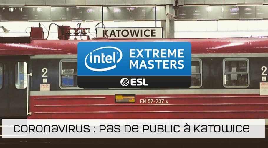 Pas de public pour les IEM Katowice 2020 a cause du Coronavirus