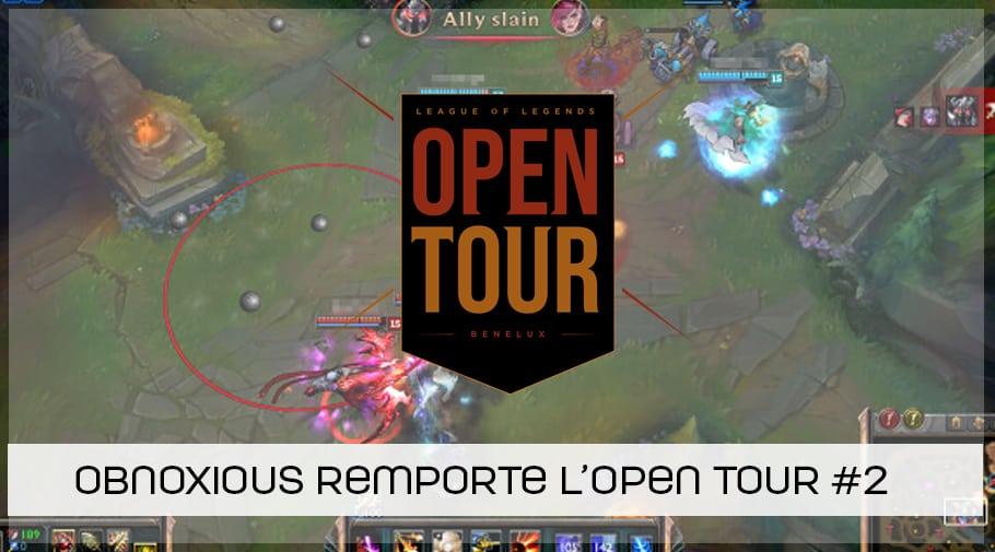 Obnoxious remporte la 2ème étape de l'Open Tour Benelux League of Legends