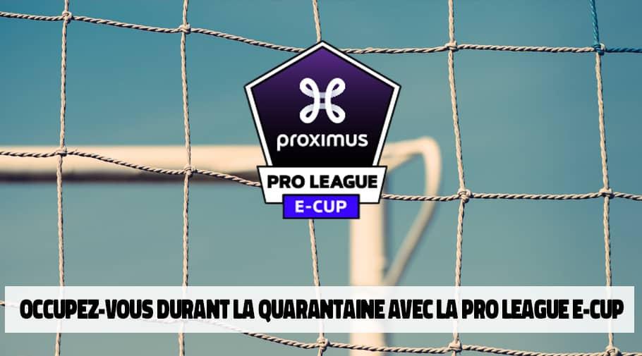 Proximus Pro League e-Cup organisée durant la quarantaine du Covid-19