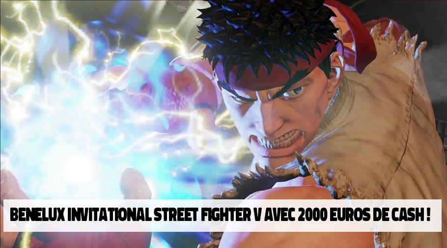Benelux Invitational Street Fighter 5 avec 2000 euros de cashprize