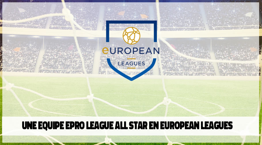 Une equipe Proximux ePro League All star en European League