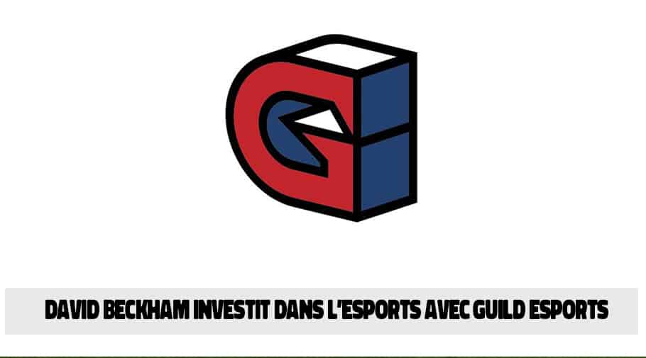 David Beckham investit dans l'esports avec Guild Esports