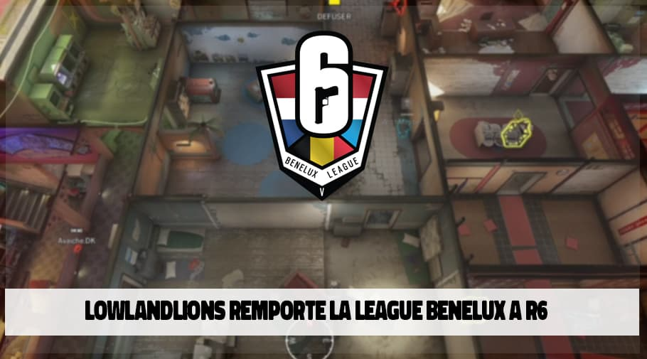 LowLandLions remporte la Rainbow 6 Benelux League