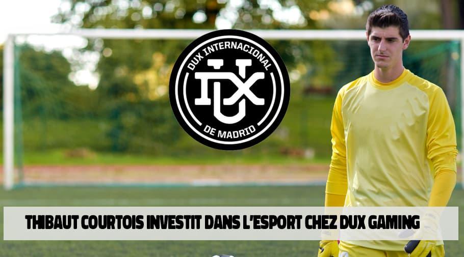Thibaut Courtois investit dans l esports chez DUX Gaming