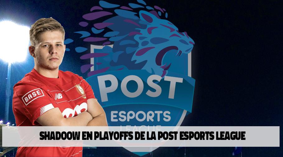 ShadooW qualifié pour la demi-finale de la Post Esports League