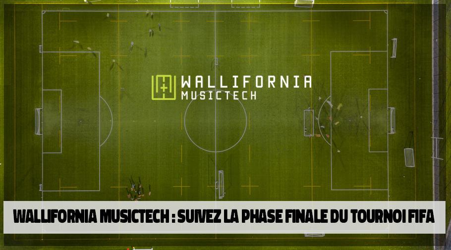 Suivez le tournoi FIFA20 Wallifornia Musictech